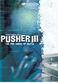 Pusher 3 : L'ange de la Mort