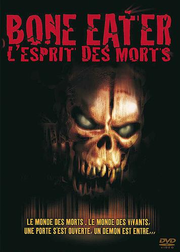 [FS] [DVDRiP] Bone Eater - L'Esprit des morts[FRENCH]