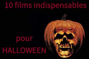 10 films indispensables pour Halloween