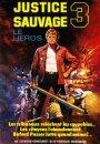 Justice Sauvage 3: Le Héros