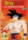Dragon ball Z : A la poursuite de Garlic