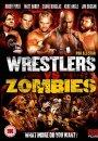 Pro Wrestlers Vs. Zombies