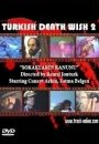 Turkish Death Wish 2