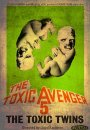 The Toxic Avenger 5 : The Toxic Twins