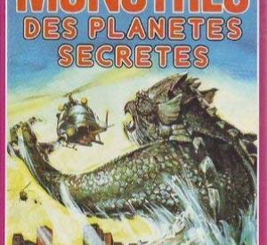 Les Monstres des Planètes Secrètes