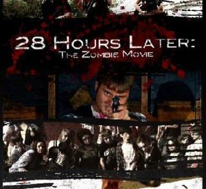 28 Hours Later - the Zombie Movie