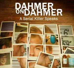 Dahmer on Dahmer: A Serial Killer Speaks