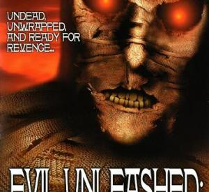 Evil Unleashed : The Mummy