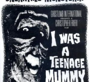 I Was a Teenage Mummy