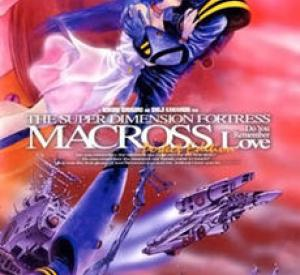 Macross: Do You Remember Love?