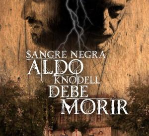 Sangre Negra : Aldo Knodell Debe Morir