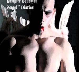 The Serial Killer and Vampire Guardian Angel Diaries