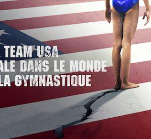 Team USA: Scandale dans le Monde de la Gymnastique