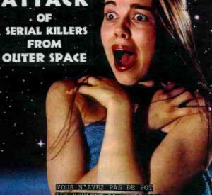 Attack of Serial Killers from Outer Space