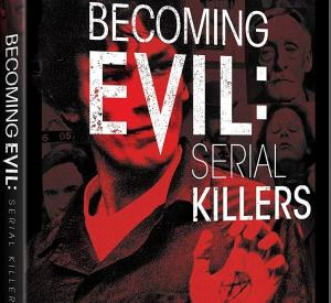 Becoming Evil: Serial Killers