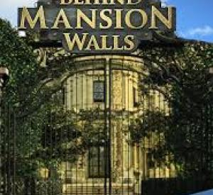 Behind Mansion Walls