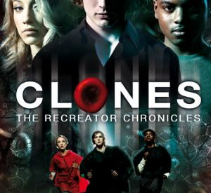 Clones : The Recreator Chronicles