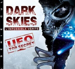 Dark Skies: l'Impossible Vérité
