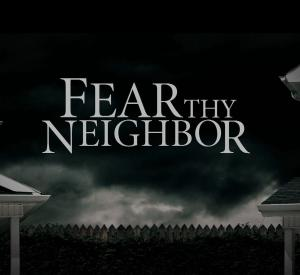 Fear thy Neighbour