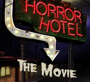 Horror Hotel : The Movie