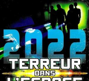2022 : Terreur dans l'espace