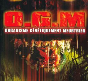 O.G.M. : Organisme Génétiquement Meurtrier