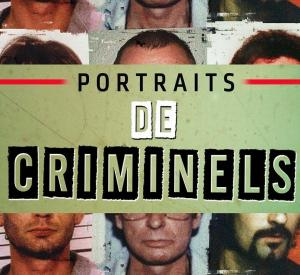 Portraits de Criminels