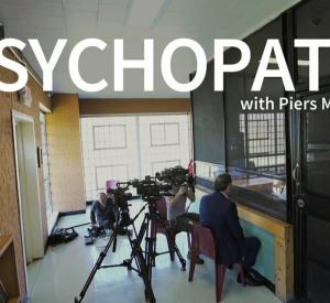 Psychopath with Piers Morgan