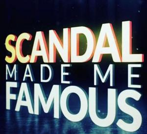 Scandal Made Me Famous