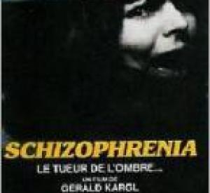 schizophrenia le tueur de lombre