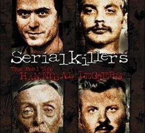 Serial Killers: The Real Life Hannibal Lecters
