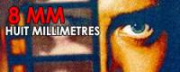 8 MM : Huit Millimètres