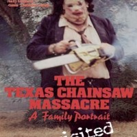 The Texas Chainsaw Massacre: A Family Portrait Revisited