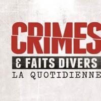 Crimes & Faits Divers: La Quotidienne