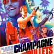 Champagne and Bullets