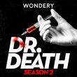 Dr. Death - Podcast Wondery