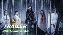 Trailer: The Living Dead - Spin-off Movie of The Untamed《陈情令之生魂》| iQIYI