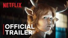 Sweet Tooth   Official Trailer   Netflix