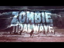 Zombie Tidal Wave - Trailer HD