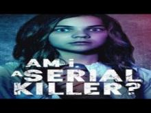 Am I A Serial Killer Trailer 2019