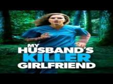 Just My Husbands Killer Girlfriend 2021 Trailer