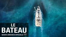 Le bateau (The Boat) : bande-annonce française