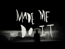 """""""Made Me Do It"""" Official Teaser"""