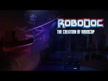 RoboDoc: The Creation of RoboCop (OFFICIAL TRAILER 2017)