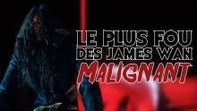 La Critique Glauque #143 : Malignant (2021) - De la folie à l'état pur !