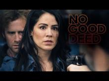 NO GOOD DEED - Trailer (starring Michelle Borth)