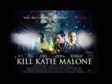 """Kill Katie Malone"" Movie Trailer"