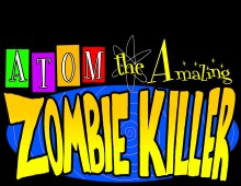 """Official Trailer """"Atom the Amazing Zombie Killer"""""""