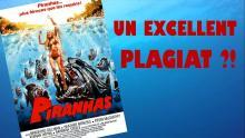 Piranhas (1978) (et un peu Piranhas 2 : Les Tueurs volants) - Découverte