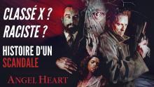 ANGEL HEART : EXPLICATION D'UN SCANDALE DEVENU CULTE - FLOPBUSTER #5
